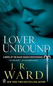 """Lover Unbound (Black Dagger Brotherhood, Book 5)"" av J.R. Ward"