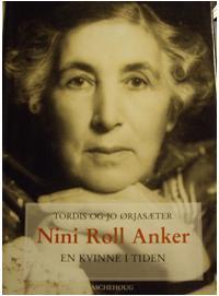"""""""Nini Roll Anker - en kvinne i tiden"""" av Tordis Ørjasæter"""