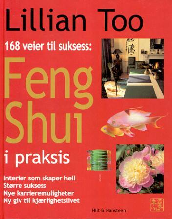 """""""Feng shui i praksis - 168 veier til suksess"""" av Lillian Too"""