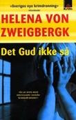 """""""Det Gud ikke så"""" av Helena von Zweigbergk"""