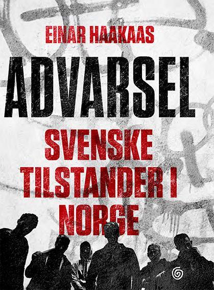 """""""Advarsel - svenske tilstander i Norge"""" av Einar Haakaas"""