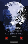 """""""Om natten er alt blod svart"""" av David Diop"""