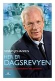 """""""Her er Dagsrevyen - makten og menneskene bak nyhetene"""" av Viggo Johansen"""
