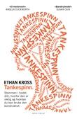 """""""Tankespinn - stemmen i hodet ditt, hvorfor den er viktig"""" av Ethan Kross"""