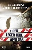 """""""Tiden leger ikke åpne sår"""" av Glenn Johansen"""