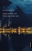 """Lyden av stein som flyttar seg under vatn - dikt"" av Lars Ove Seljestad"