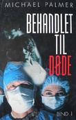 """""""Behandlet til døde 1"""" av Michael Palmer"""