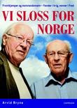 """""""Vi sloss for Norge - frontkjemper og motstandsmann - fiender i krig, venner i fred"""" av Arvid Bryne"""
