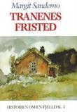 """""""Tranenes fristed - historien om en fjelldal"""" av Margit Sandemo"""