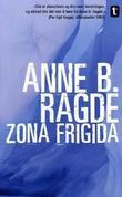 """Zona Frigida roman"" av Anne B. Ragde"