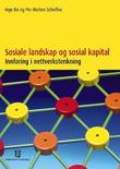 """""""Sosiale landskap og sosial kapital - innføring i nettverkstenkning"""" av Inge Bø"""