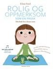 """""""Rolig og oppmerksom som en frosk - øvelser i mindfulness for barn"""" av Eline Snel"""