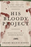 """His bloody project - documents relating to the case of Roderick Mccrae"" av Graeme Macrae Burnet"