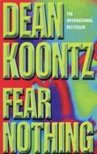 """""""Fear nothing"""" av Dean Koontz"""