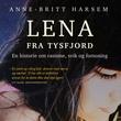 """""""Lena fra Tysfjord - en historie om rasisme, svik og forsoning"""" av Anne-Britt Harsem"""