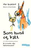 """""""Som hund og katt - slik er hunde- og kattemennesker"""" av Mari Grydeland"""