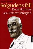 """""""Solgudens fall - Knut Hamsun - en litterær biografi"""" av Jørgen Haugan"""