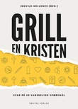 """""""Grill en kristen - svar på 20 vanskelige spørsmål"""" av Ingvild Hellenes"""