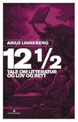 """""""Tolv og en halv tale - om litteratur og lov og rett"""" av Arild Linneberg"""