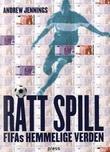 """""""Rått spill - FIFAs hemmelige verden"""" av Andrew Jennings"""