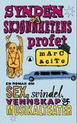 """""""Synden og skjønnhetens profet - en roman om sex, svindel, vennskap og musikalteater"""" av Marc Acito"""
