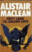 """""""Fritt leide til Golden Gate"""" av Alistair MacLean"""