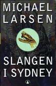 """""""Slangen i Sydney"""" av Michael Larsen"""