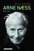 """""""Arne Næss - et liv"""" av Truls Gjefsen"""