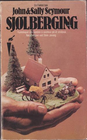 """""""Sjølberging - Kunnskaper om kunsten å overlevepå et småbruk"""" av John Seymour"""