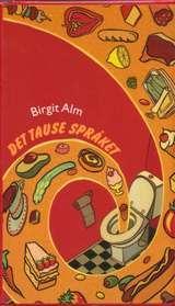 """""""Det tause språket"""" av Birgit Alm"""