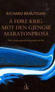"""""""Å føre krig mot den gjengse maratonprosa - dikt i utvalg"""" av Richard Brautigan"""