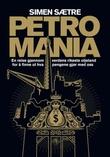"""""""Petromania - en reise gjennom verdens rikeste oljeland for å finne ut hva pengene gjør med oss"""" av Simen Sætre"""