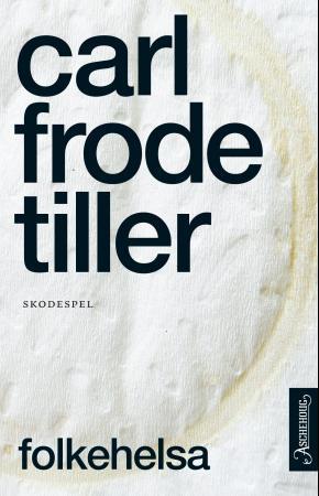 """""""Folkehelsa - skodespel"""" av Carl Frode Tiller"""
