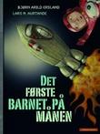 """""""Det første barnet på månen"""" av Bjørn Arild Ersland"""