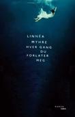 """""""Hver gang du forlater meg - roman"""" av Linnéa Myhre"""