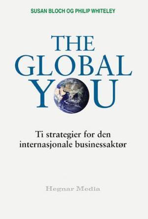 """""""The global you - ti strategier for den internasjonale businessaktør"""" av Susan Bloch"""