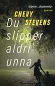 """""""Du slipper aldri unna"""" av Chevy Stevens"""