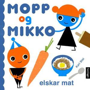 """""""Mopp og Mikko elskar mat"""" av Kari Stai"""