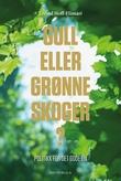 """""""Gull eller grønne skoger? politikk for det gode liv"""" av Eivind Hoff-Elimari"""