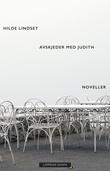 """""""Avskjeder med Judith"""" av Hilde Lindset"""