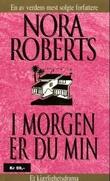 """I morgen er du min"" av Nora Roberts"