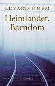 """""""Heimlandet Barndom - roman"""" av Edvard Hoem"""