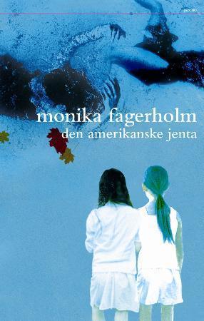 """Den amerikanske jenta"" av Monika Fagerholm"
