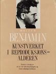 """""""Kunstverket i reproduksjonsalderen - essays om kultur, litteratur, politikk"""" av Walter Benjamin"""