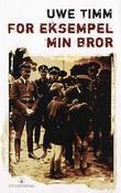 """""""For eksempel min bror"""" av Uwe Timm"""