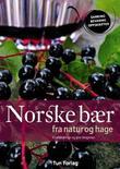 """""""Norske bær fra natur og hage"""" av Kirsten Winge"""