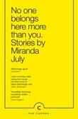 """No one belongs here more than you"" av Miranda July"