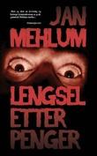 """""""Lengsel etter penger - kriminalroman"""" av Jan Mehlum"""