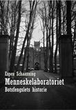 """""""Menneskelaboratoriet Botsfengslets historie"""" av Espen Schaanning"""