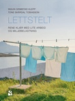 """""""Lettstelt - rene klær med lite arbeid og miljøbelastning"""" av Ingun Grimstad Klepp"""